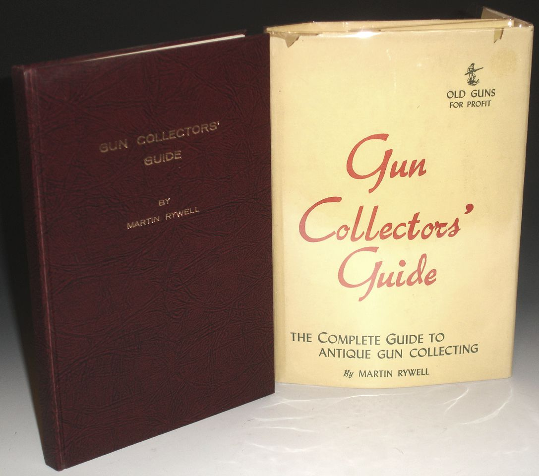 Gun Collectors' Guide Old Guns for profit Complete Guide to Antique Gun  Collecting by Martin Rywell on Alcuin Books, Ltd