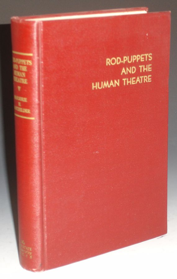 Rod-Puppets and the Human Theater. Marjorie H. Batchelder.
