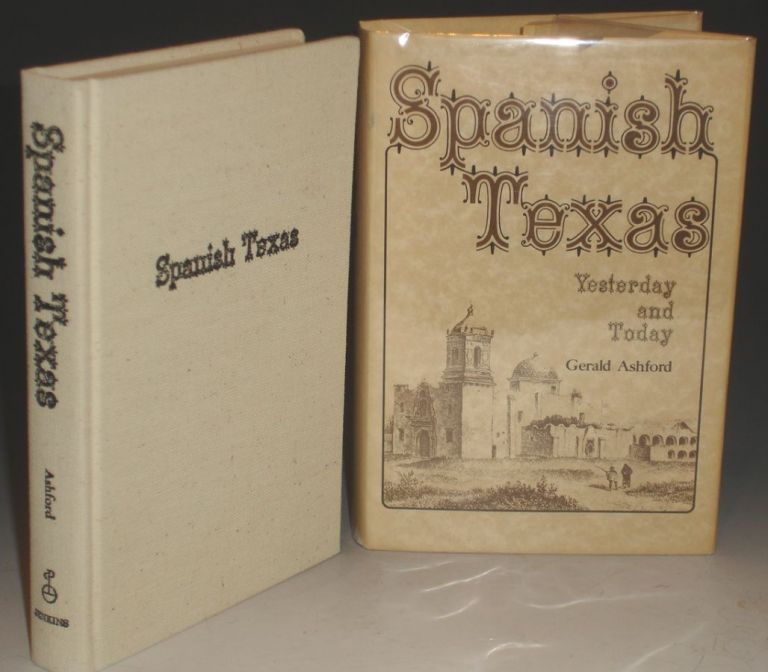 Spanish Texas: Yesterday and Today. Gerald Ashford.