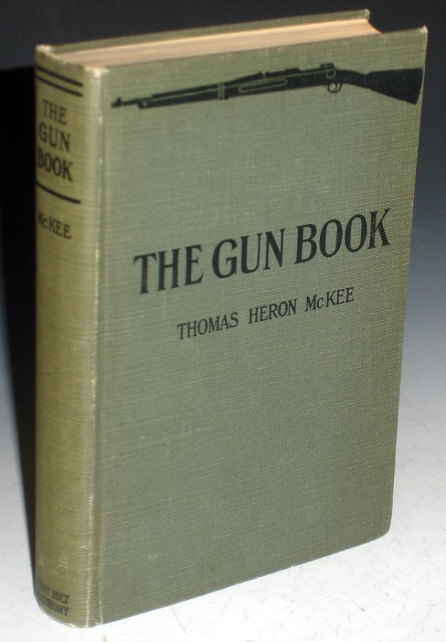 The Gun Book for Boys and Men. Thomas Heron McKee.
