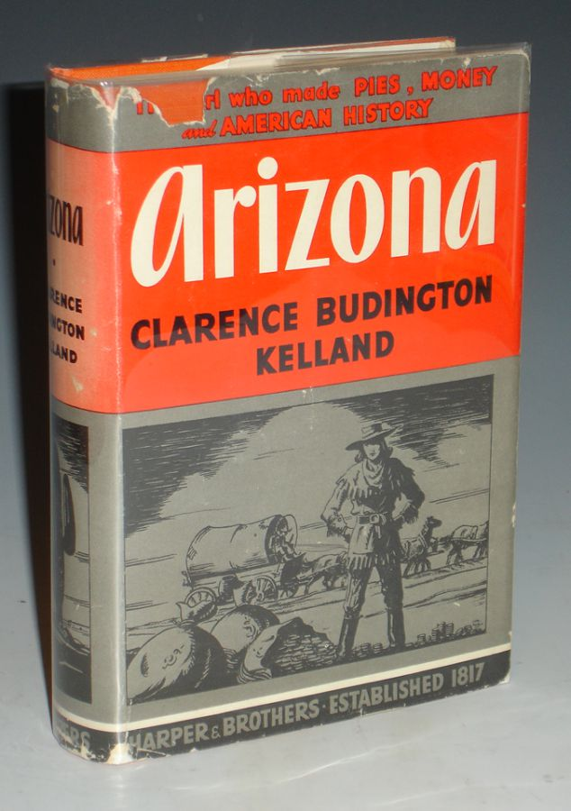 Arizona. Clarence Budington Kelland.