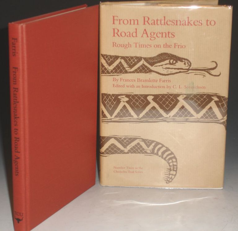 From Rattlesnakes to Road Agents: Rough Times on the Frio. edited and, C. L. Sonnichsen.