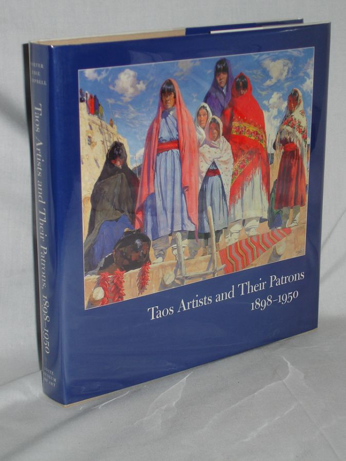 Taos Artists and Their Patrons 1898-1950. Dean A. Porter, Teresa Hayes Ebie, Suzan Campbell.