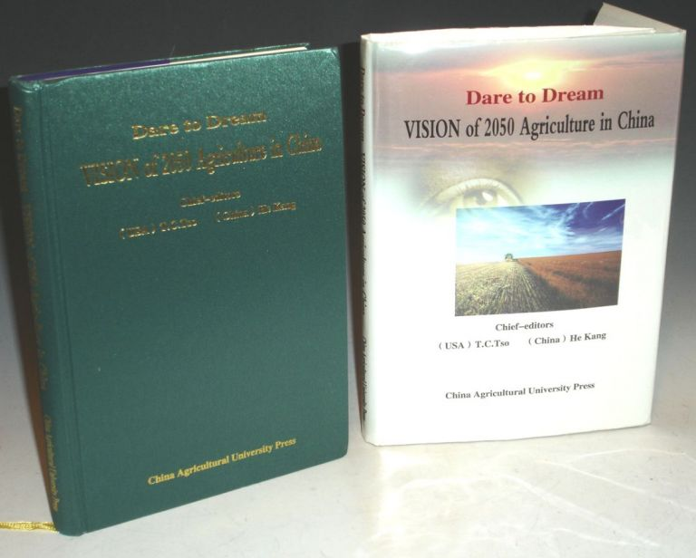 Dare to Dream: Vision of 2050 Agriculture in China. Tien-Chioh Tso, Kang He.