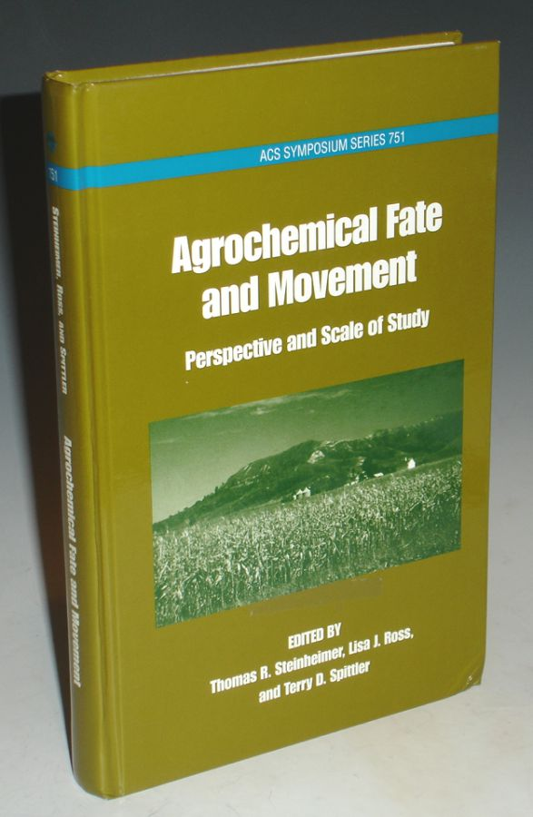 Agrochemical Fate and Movement: Prospective and Scale of Study. Thomas R. Steinheimer, Lisa L. Ross, Terry D. Spittler.