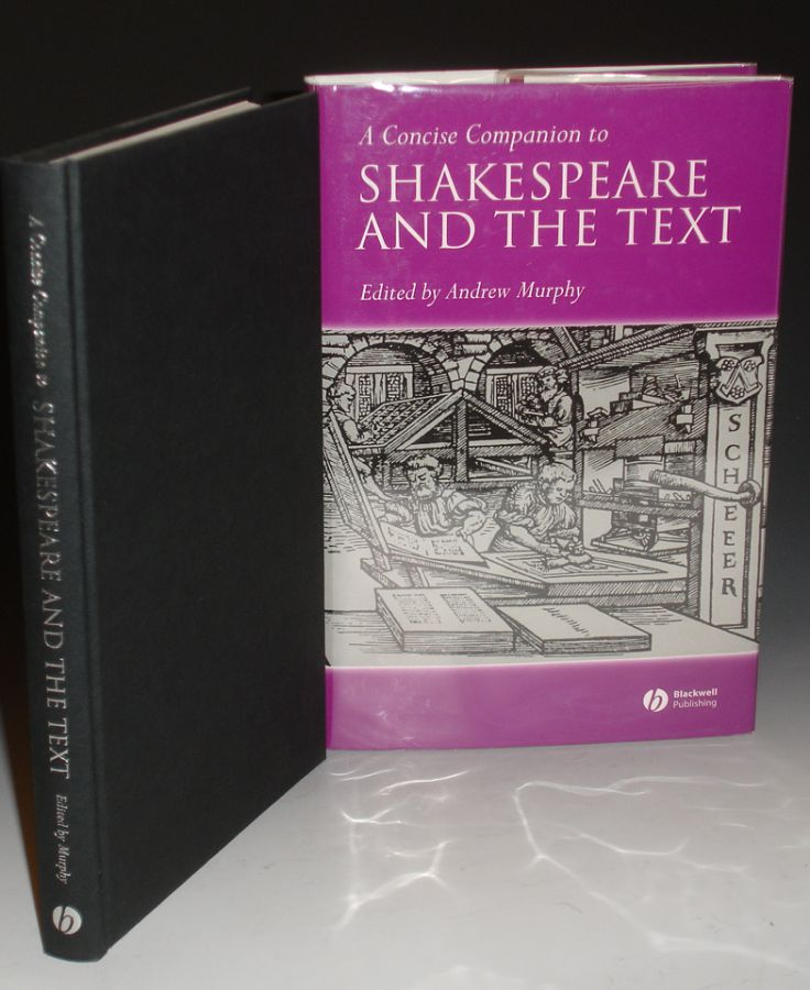 A Concise Companion to Shakespeare and the Text. Andrew Murphy.