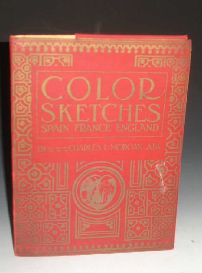 Color Sketches: Spain, France, England. Charles L. Morgan, 1890-.