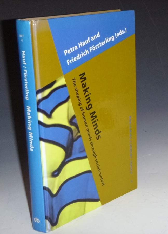 Making Minds; The Shaping of Human Minds Through Social Context. Petra Hauf, Friedrich Foersterling.