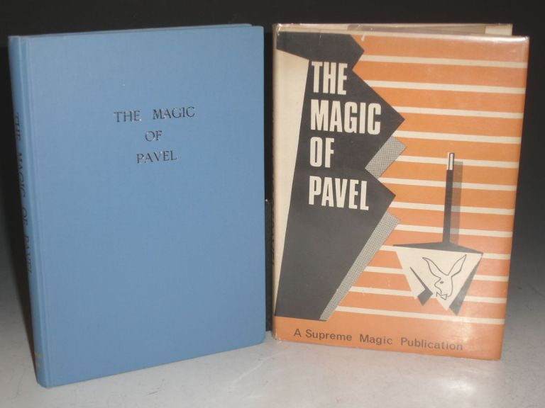 The Magic of Pavel; a Collection of Some Forty Tricks Using Silk Hankerchiefs; Ropes, Cards, Bottles and Other Objects, Plus the Author's Philosophy Regarding the Creation of Original Magic. Pavel Pomezny, Peter Warwick.