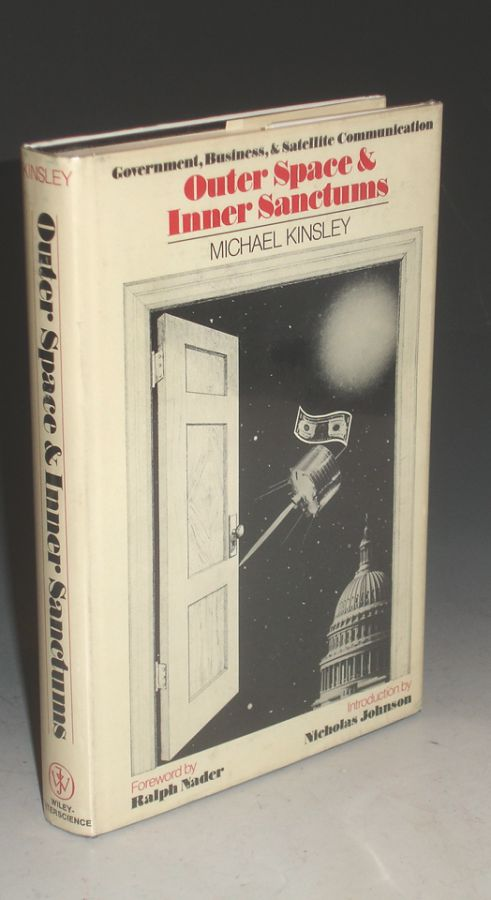 Outer Space and Inner Sanctums; Government, Business and Satellite Communication. Michael Kinsley.