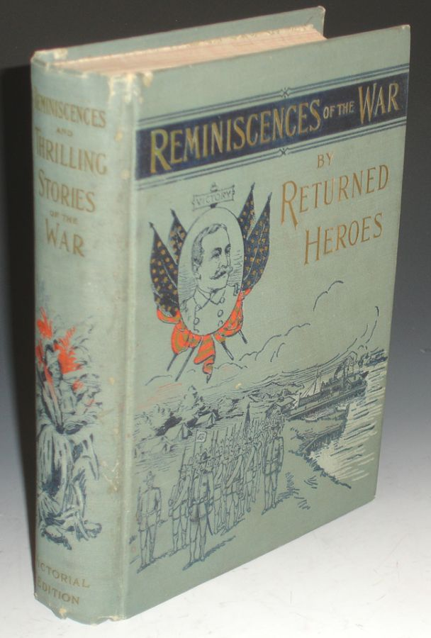 Reminiscences and Thrilling Stories of the War By Returned Heroes. James Rankin Young.