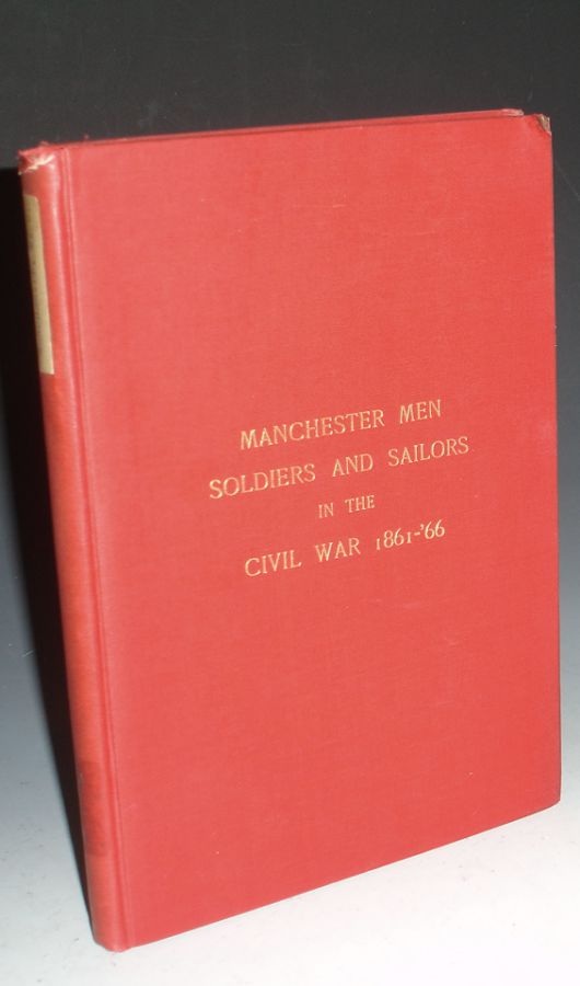 Manchester Men Soldiers and Sailors in the Civil War, 1861-1866. George Clinton Gilmore.