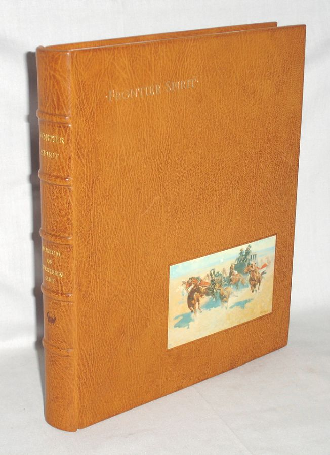 Frontier Spirit. Catalog of the Collection of the Museum of Western Art. William C. Foxley, collector.
