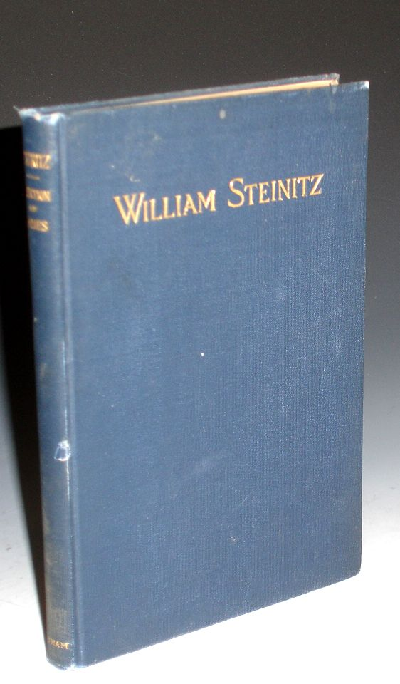 A Memorial to William Steinitz; Containing a Selection of His Games Chronologically Arranged with an Analysis of Play. Charles Devide.