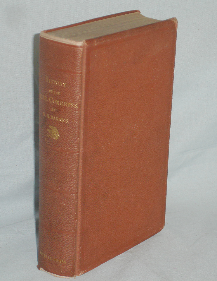 History of the Thirty-Ninth Congress of the United States. William H. Barnes.