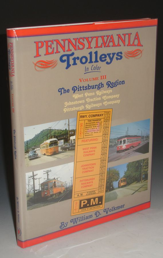 Pennsylvania Trolleys in Color, Vol. III: The Pittsburgh Region. William D. Volkmer.
