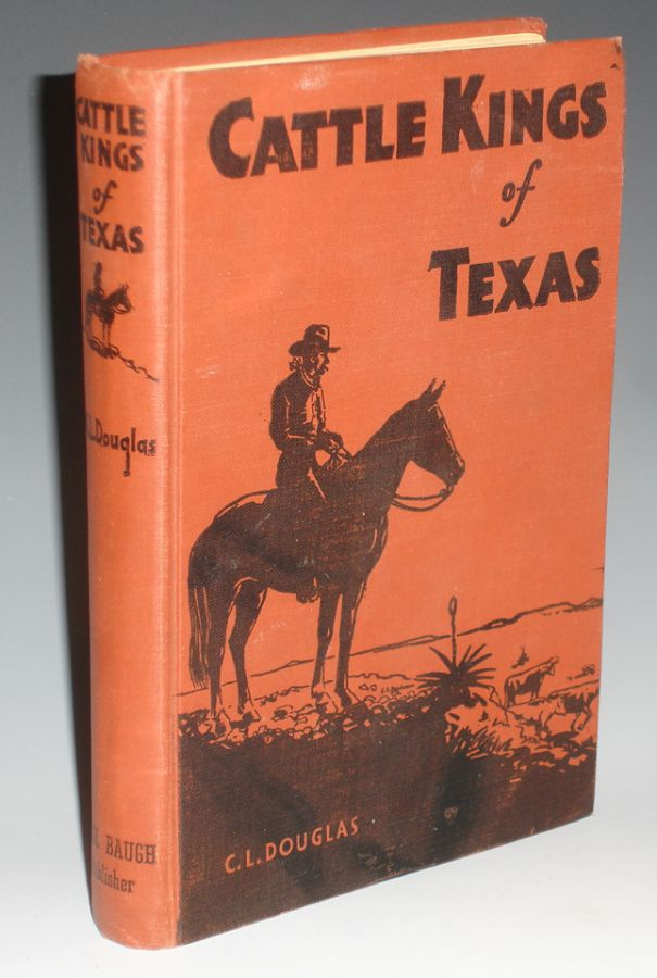 Cattle Kings of Texas. C. L. Douglas.