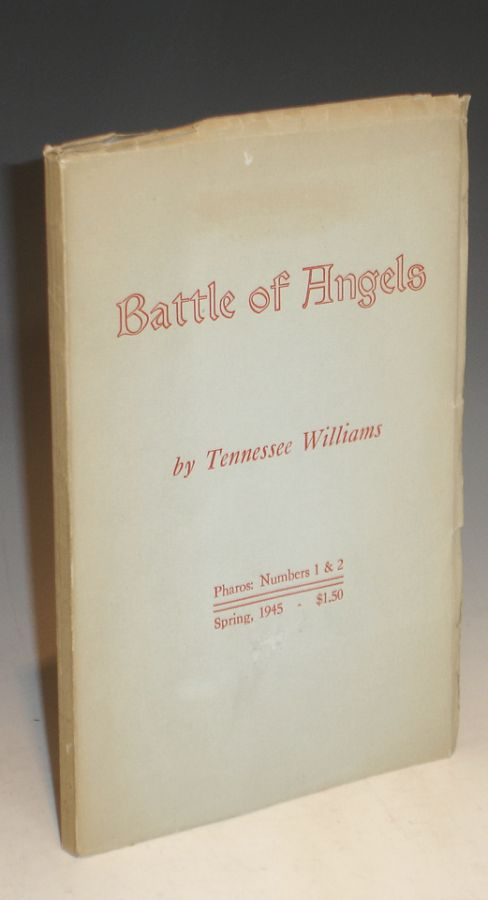 Battle of Angels [Author's First book]. Tennessee Williams.