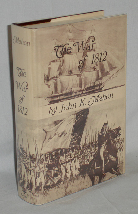 The War of 1812. John K. Mahon.