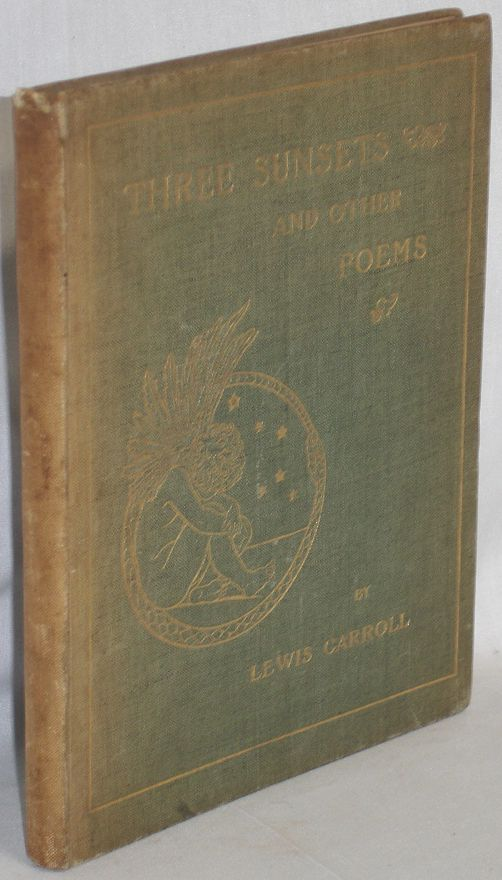 Three Sunsets and Other Poems. Lewis Carroll, C L. Dodgson.