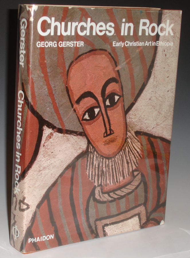 Churches in Rock, Early Christian Art in Ethiopia. Georg Gerster.