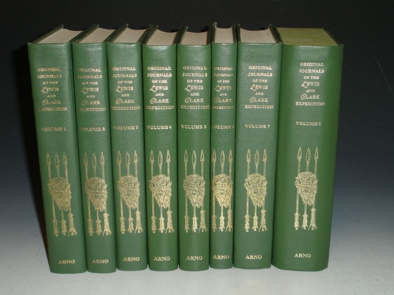 Original Journals of the Lewis and Clark Expedition 1804-1806. Meriwether Lewis, William Clark, Reuben Gold Thwaites.