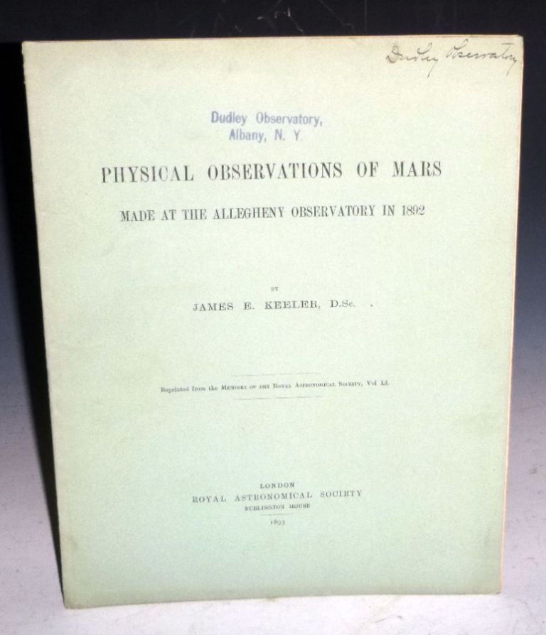 Physical Observations of Mars Made at the Allegheny Observatory in 1892. James E. Keeler.