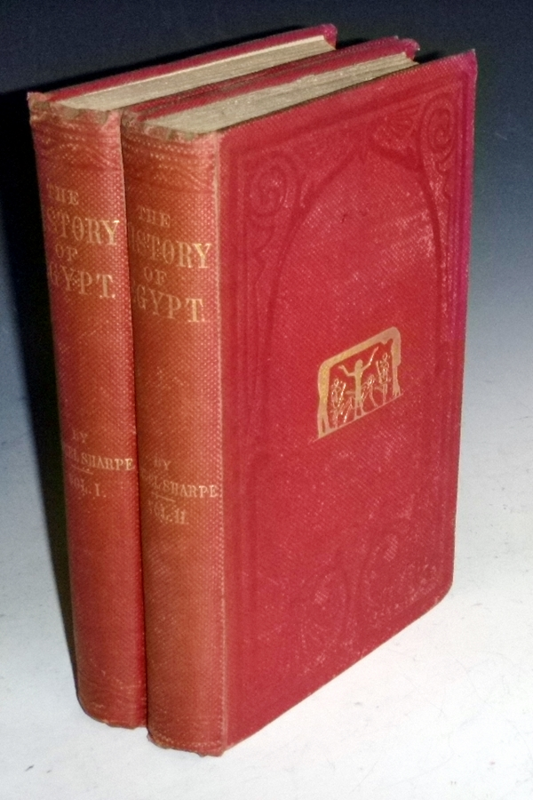 The History of Egypt from the Earliest Times Till the Conquest By the Arabs. Samuel Sharpe.