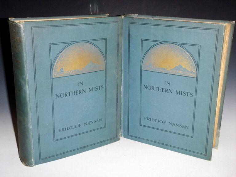 In Northern Mists Arctic Exploration in Early Times. Fridtjof Nansen.
