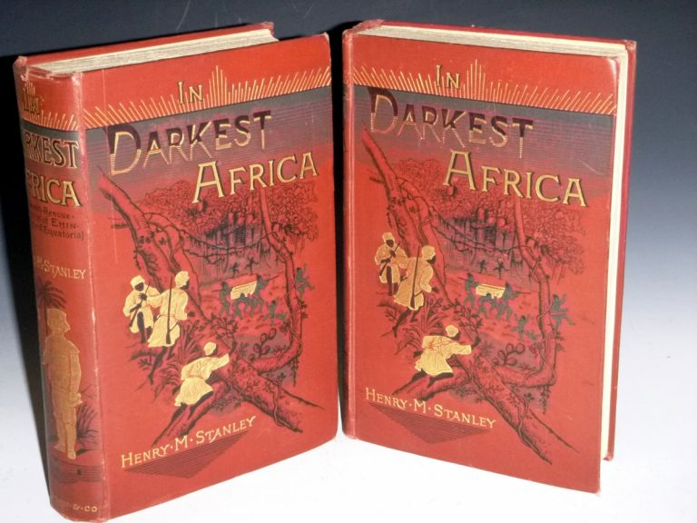 In Darkest Africa or the Quest Rescue and Retreat of Emin, Governor of Equatoria. Henry M. Stanley.