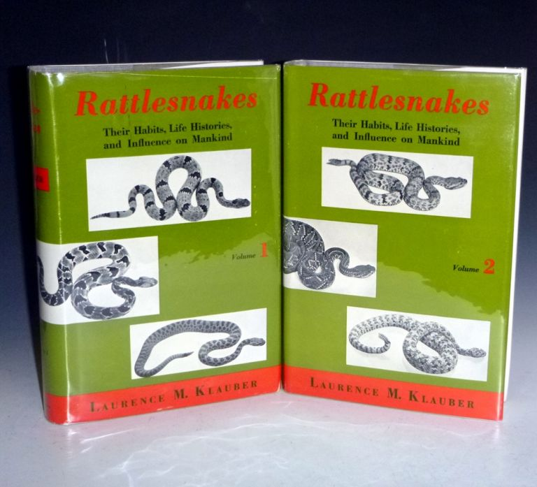 Rattlesnakes. Their Habits, Life Histories, and Influence on Mankind. Laurence M. Klauber.