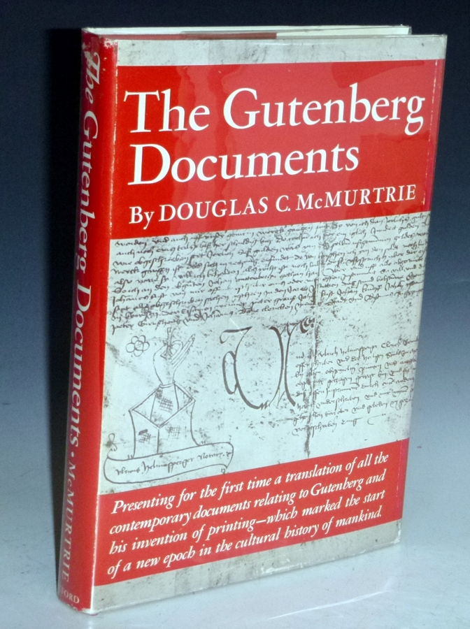 The Gutenberg Documents with Translations of the Texts Into English, Based with Authority on the Compilation By Dr. Karl Schorbach. Douglas C. McMurtrie.