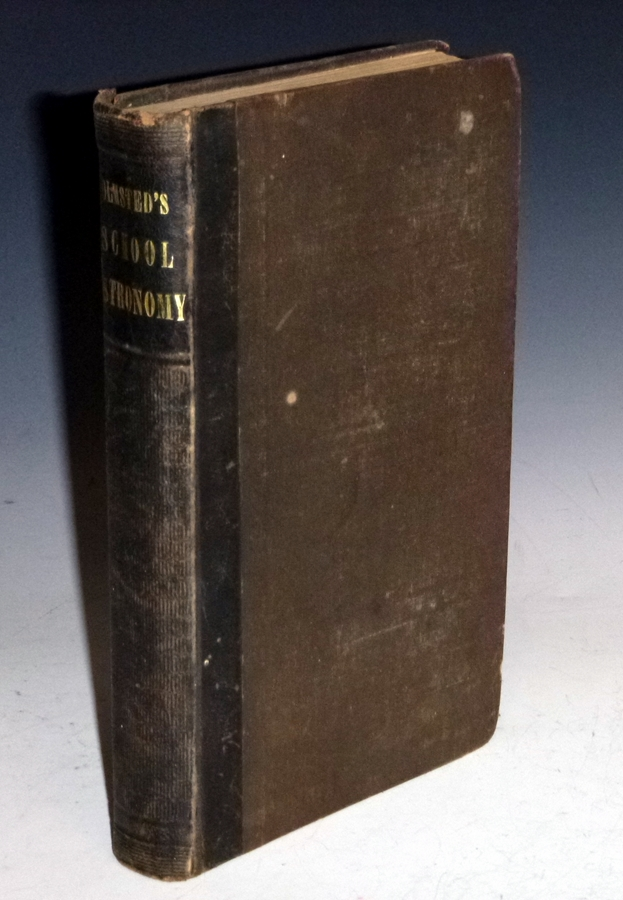A Compendium of Astronomy; Containing the Elements of the Science, Familiarly Explained and Illustrated with the Latest Discoveries Adapted to the Use of Schools and Academies and of the General Reader. Denison Olmsted.