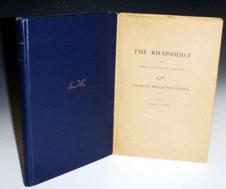 The Rhapsodist and Other Uncollected Writings. Charles Brockden and Brown, Harry R. Warfel.