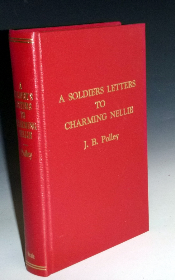 A Soldier's Letters to Charming Nellie. J. B. Polley.