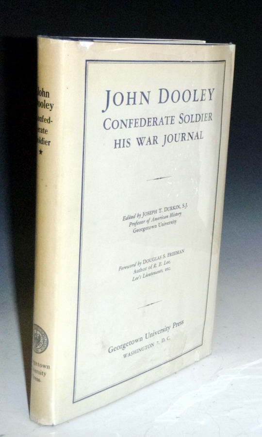 John Dooley Confederate Soldier His War Journal. Joseph T. Durkin.