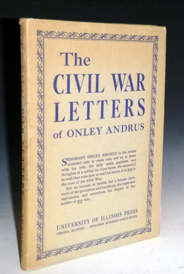 The Civil War Letters of Sergeant Onley Andrus(signed). Fred Albert Shannon.