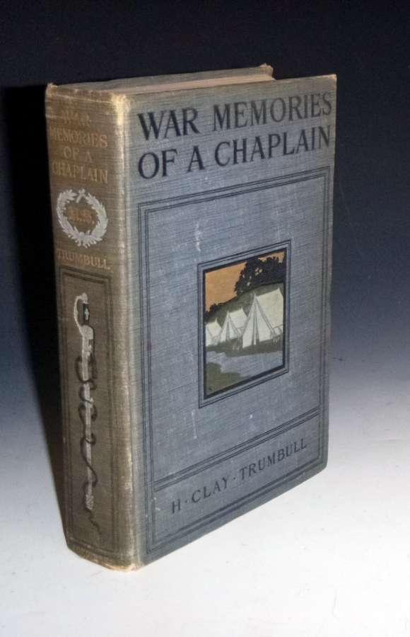War Memories of an Army Chaplain. H. Clay Trumbull.