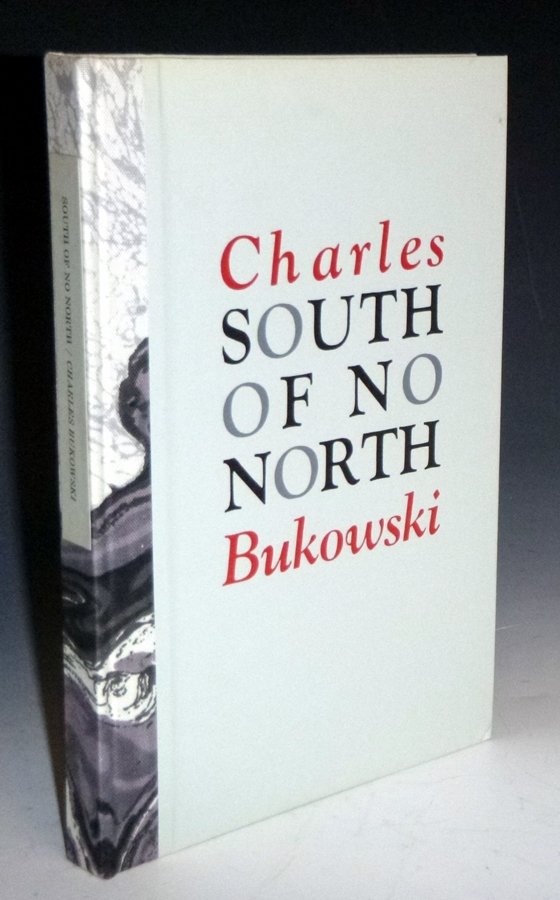 South of No North, Stories of the Buried Life (Ltd. Edition with an Original Drawing Signed By the author). Charles Bukowski.