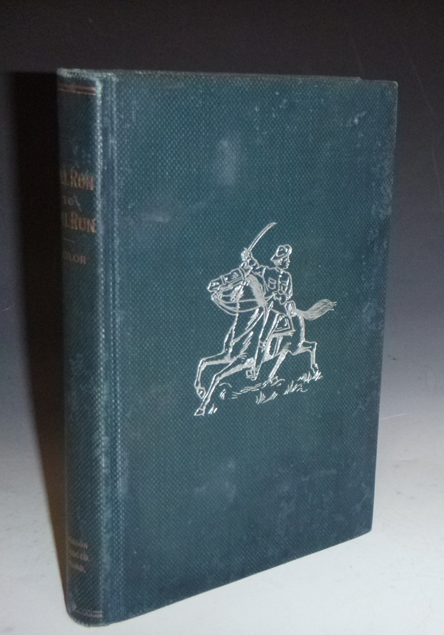Bull Run to Bull Run or, Four Years in the Army of Northern Virginia Containing a Detailed Account of the Career and Adventures of the Baylor Light Horse Company B, Twelfth Virginia Cavalry C.S.A. With Leaves from My Scrapbook. George Baylor.