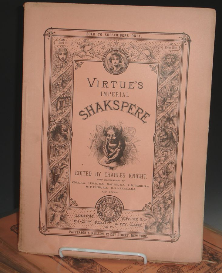The Works of Shakspere [sic], Imperial Edition/edited By Charles Knight, with Illustrations on Steell By C.W. Cope, W.P. Frith, C.R. Leslie,..et. Al. William Shakespear.