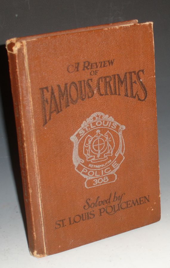 A Review of Famous Crimes Solved By St. Louis Policemen
