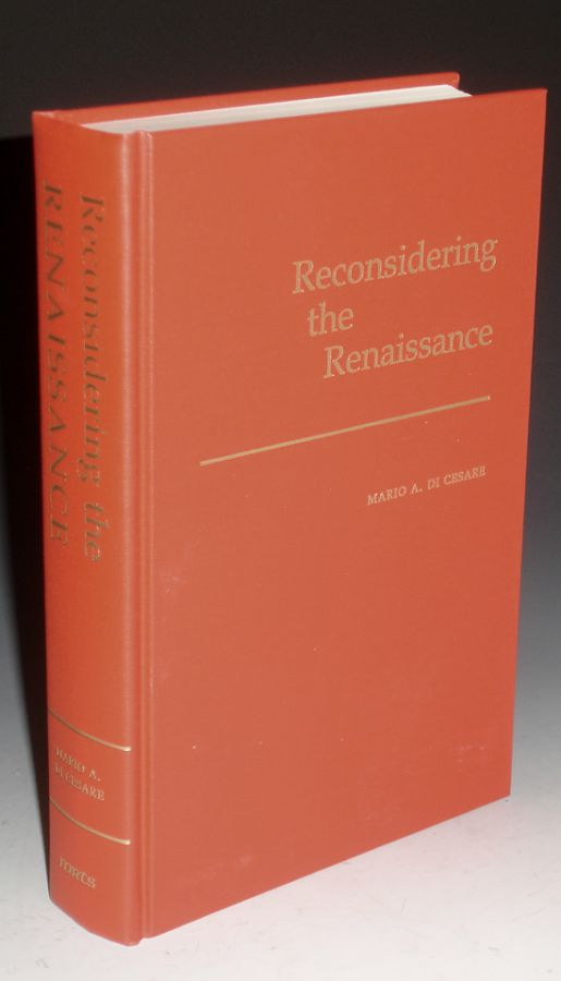 Reconsidering the Renaissance; Papers from the Twenty-first Annual Conference of Medieval and Renaissance Texts & Studies. Mario Di Cesare.