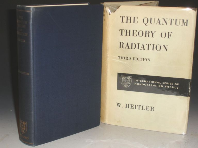 The Quantum Theory of Radiation. W. Heitler.