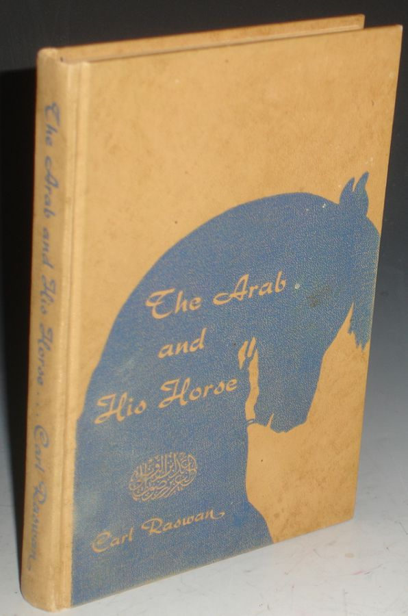 The Arab and His Horse (Signed by the author). Carl Raswan.