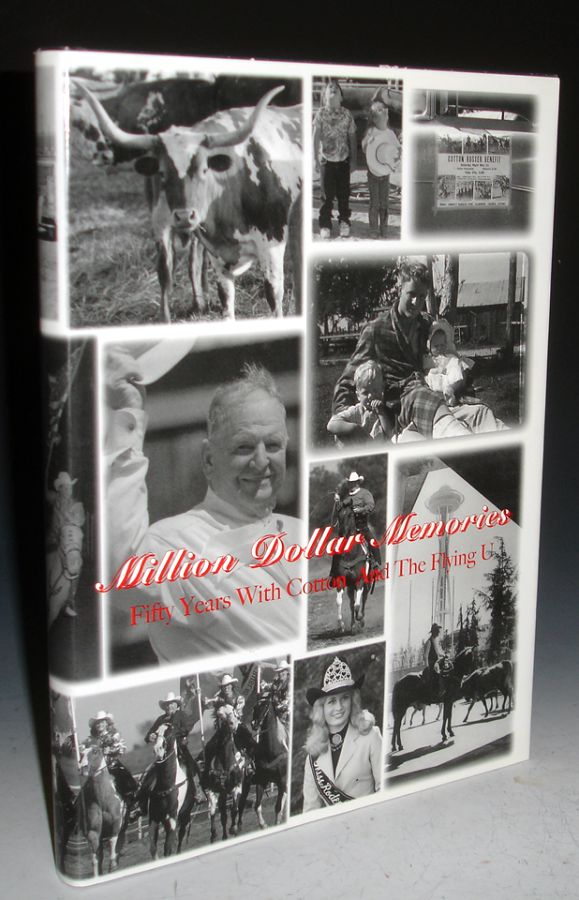 Million Dollar Memories; 50 Years with Cotton Rosser and the Flying U; a Pictorial History of Cottton and Flying u (inscribed By the Author with Note on rodeos). Flying U. Company, Cotton Rosser.