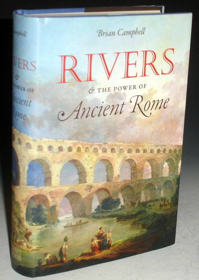 Rivers of the Power of Ancient Rome. Brian Campbell.