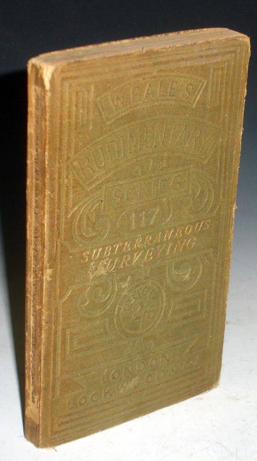 Subterraneous Surveying; with and Without the Magnetic Needle; New Edition with Seventy-six Diagrams and a general Index. Thomas Fenwick, Thomas Baker.