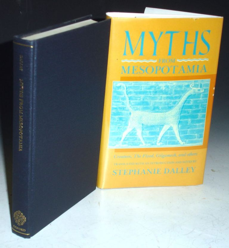Myths From Mesopotamia, Creation, the Flood, Gilgamesh and Others. Stephanie Dalley.