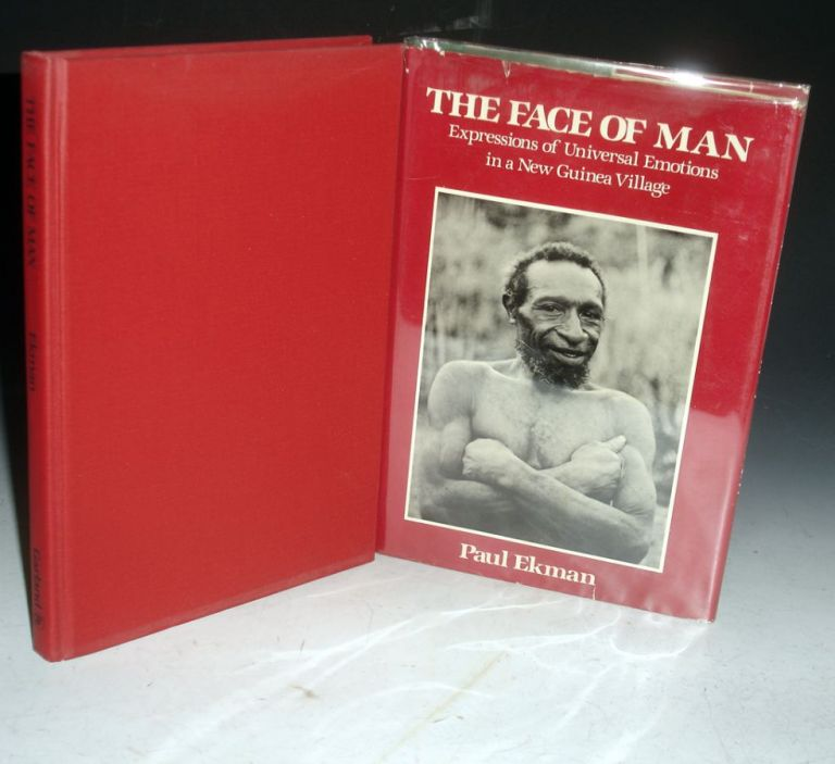 The Face of Man: Expressions of Universal Emotions in a New Guinea Village; Foreword By Richard S. Lazarus. Paul Ekman.